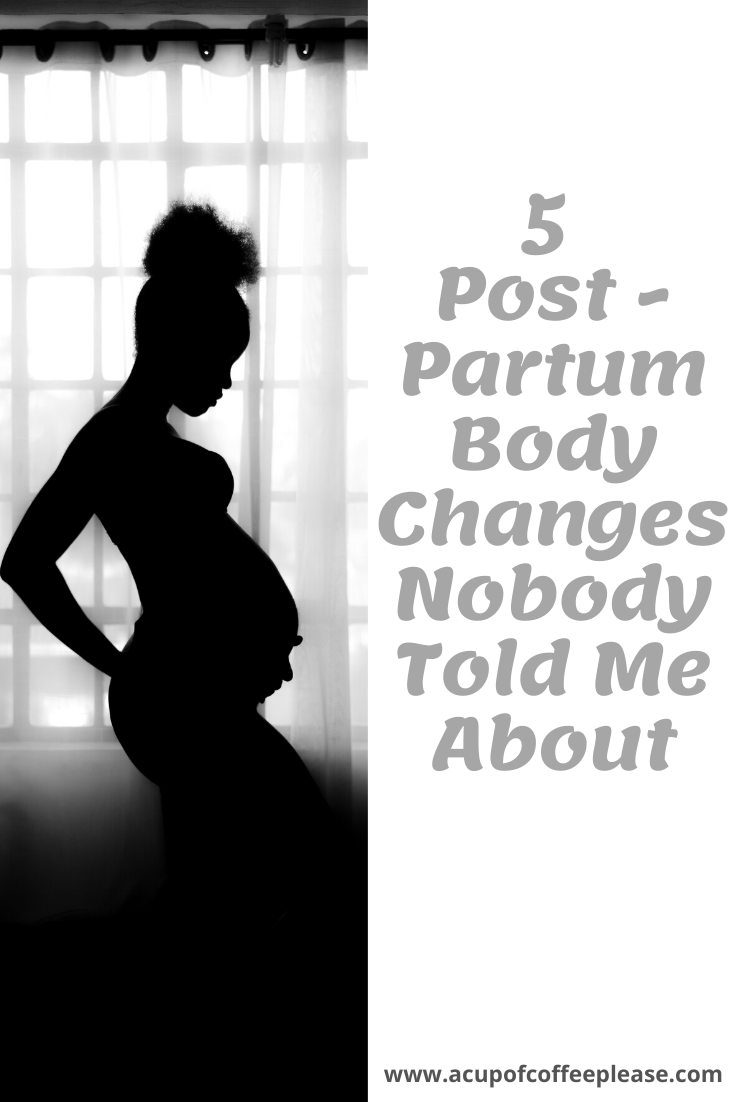 THE 5 POSTPARTUM BODY CHANGES NOBODY REALLY TOLD ME ABOUT